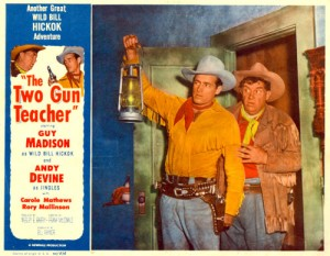 Guy Madison, Andy Devine (The two guy teacher)