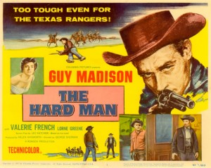Guy Madison (The hard Man, 1957)